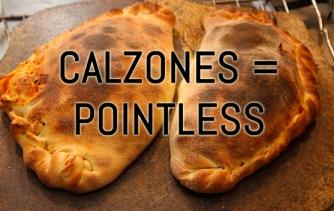 calzonesArePointless